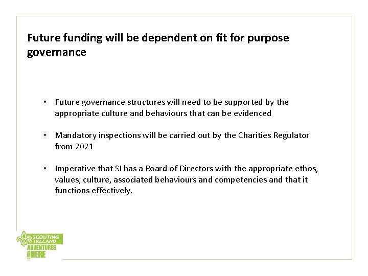 Future funding will be dependent on fit for purpose governance • Future governance structures