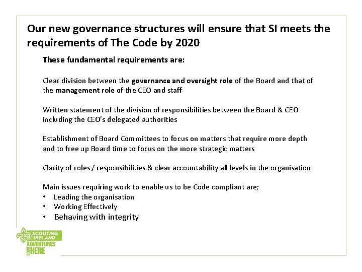Our new governance structures will ensure that SI meets the requirements of The Code