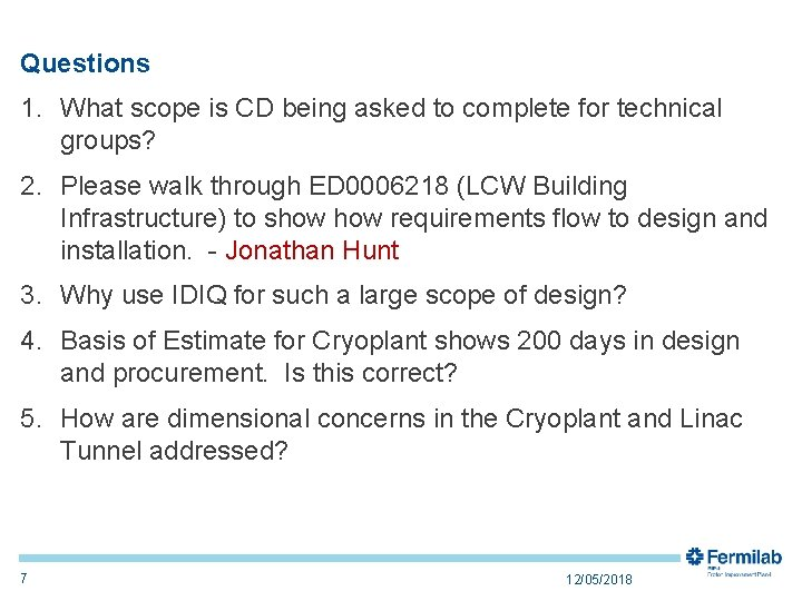 Questions 1. What scope is CD being asked to complete for technical groups? 2.