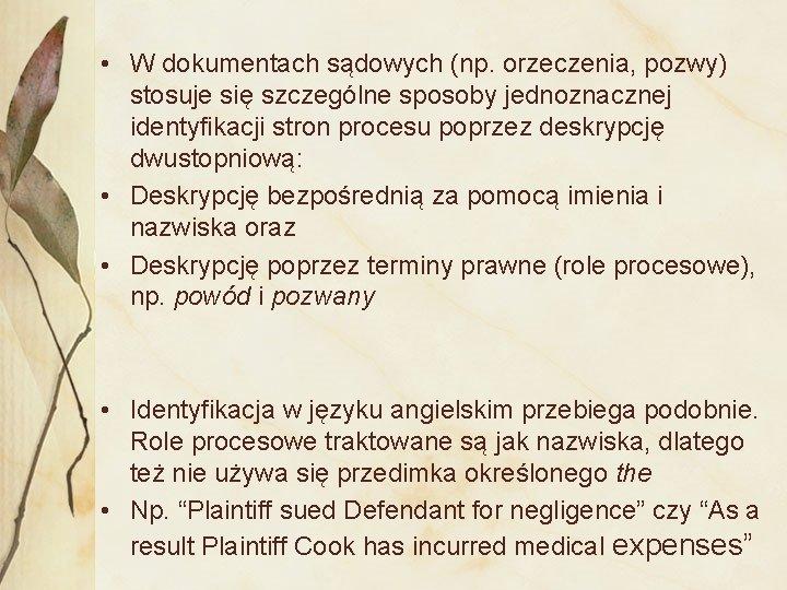 • W dokumentach sądowych (np. orzeczenia, pozwy) stosuje się szczególne sposoby jednoznacznej identyfikacji