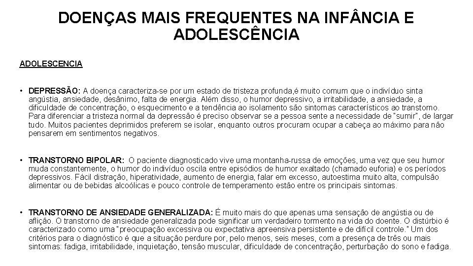 DOENÇAS MAIS FREQUENTES NA INF NCIA E ADOLESCÊNCIA ADOLESCENCIA • DEPRESSÃO: A doença caracteriza-se