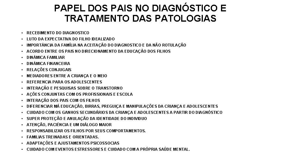 PAPEL DOS PAIS NO DIAGNÓSTICO E TRATAMENTO DAS PATOLOGIAS • RECEBIMENTO DO DIAGNOSTICO •