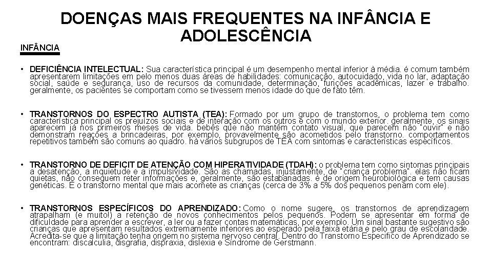 INF NCIA DOENÇAS MAIS FREQUENTES NA INF NCIA E ADOLESCÊNCIA • DEFICIÊNCIA INTELECTUAL: Sua