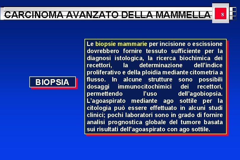 CARCINOMA AVANZATO DELLA MAMMELLA BIOPSIA YOUR LOGO 8 HERE Le biopsie mammarie per incisione