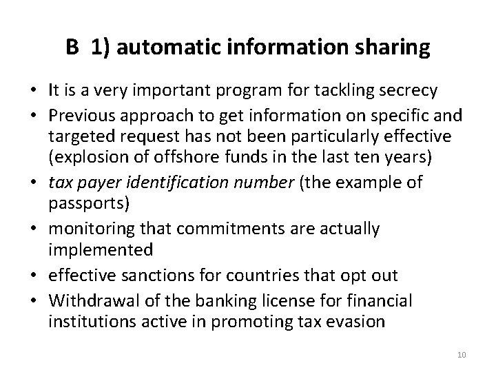 B 1) automatic information sharing • It is a very important program for tackling