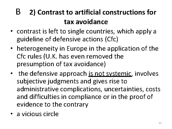 B 2) Contrast to artificial constructions for tax avoidance • contrast is left to