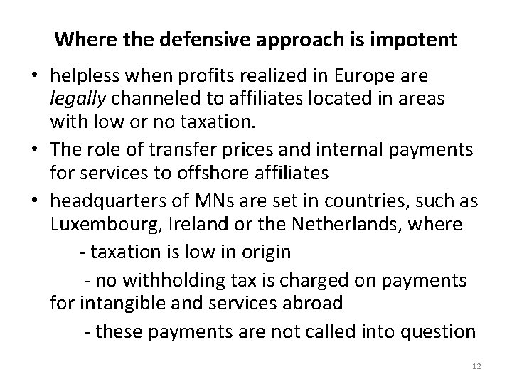Where the defensive approach is impotent • helpless when profits realized in Europe are