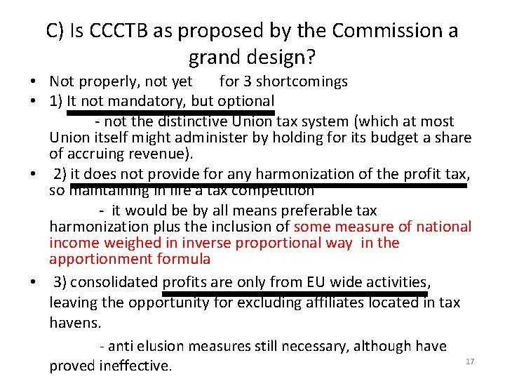 C) Is CCCTB as proposed by the Commission a grand design? • Not properly,