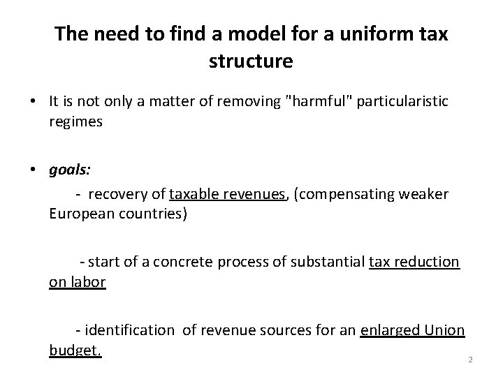The need to find a model for a uniform tax structure • It is