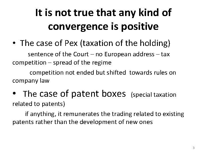 It is not true that any kind of convergence is positive • The case