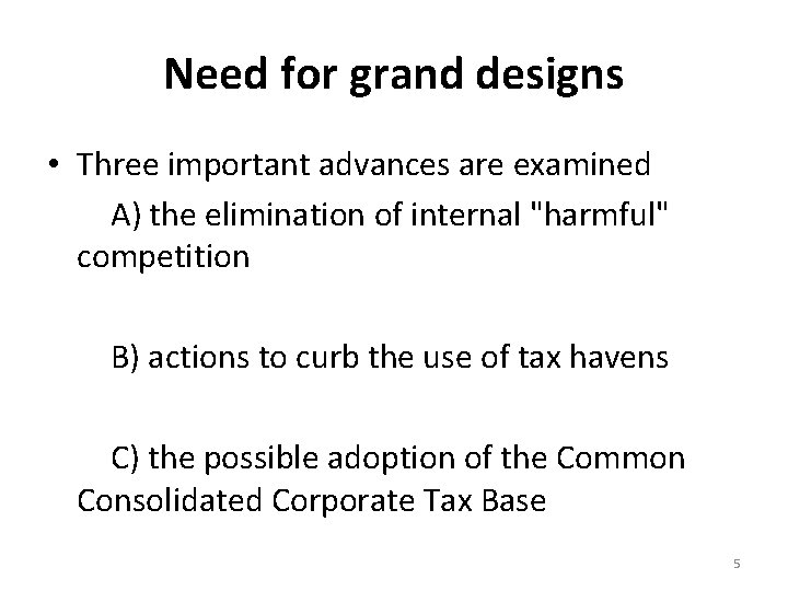 Need for grand designs • Three important advances are examined A) the elimination of