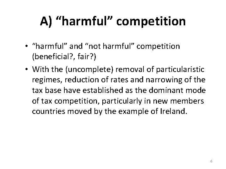 """A) """"harmful"""" competition • """"harmful"""" and """"not harmful"""" competition (beneficial? , fair? ) •"""