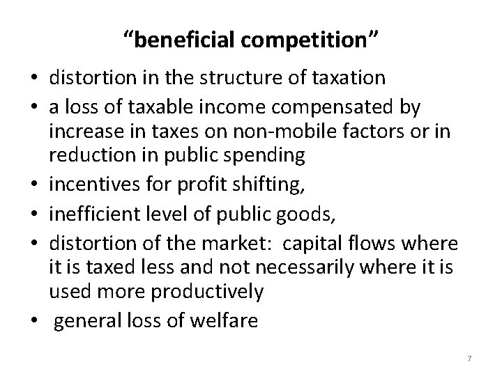 """""""beneficial competition"""" • distortion in the structure of taxation • a loss of taxable"""