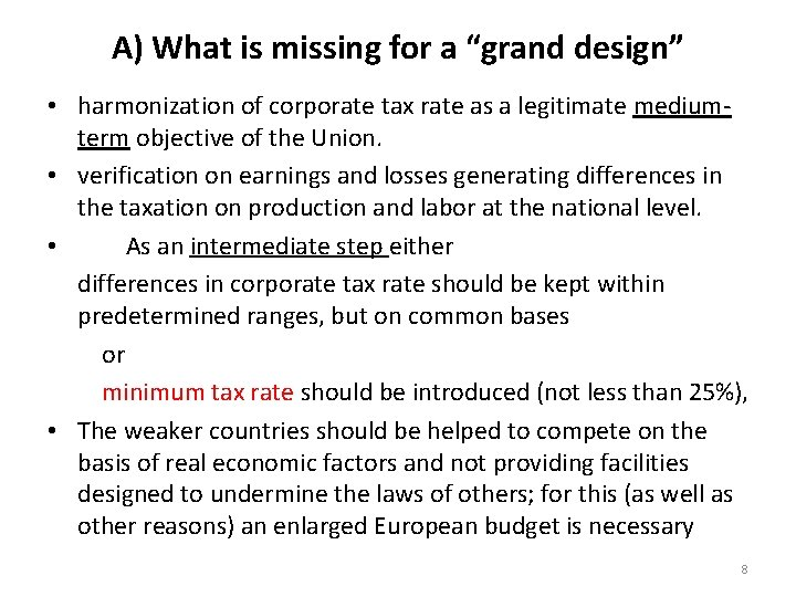 """A) What is missing for a """"grand design"""" • harmonization of corporate tax rate"""