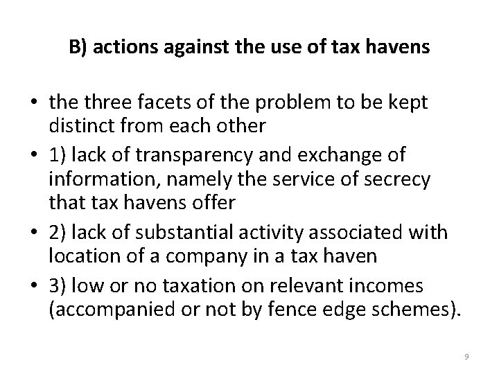 B) actions against the use of tax havens • the three facets of the