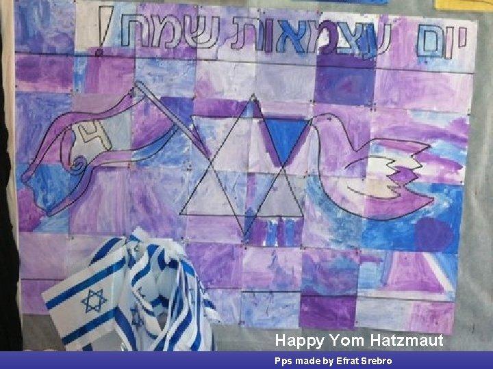 Happy Yom Hatzmaut Pps made by Efrat Srebro