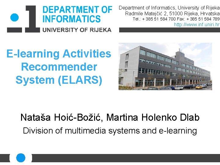 Department of Informatics, University of Rijeka Radmile Matejčić 2, 51000 Rijeka, Hrvatska Tel. :