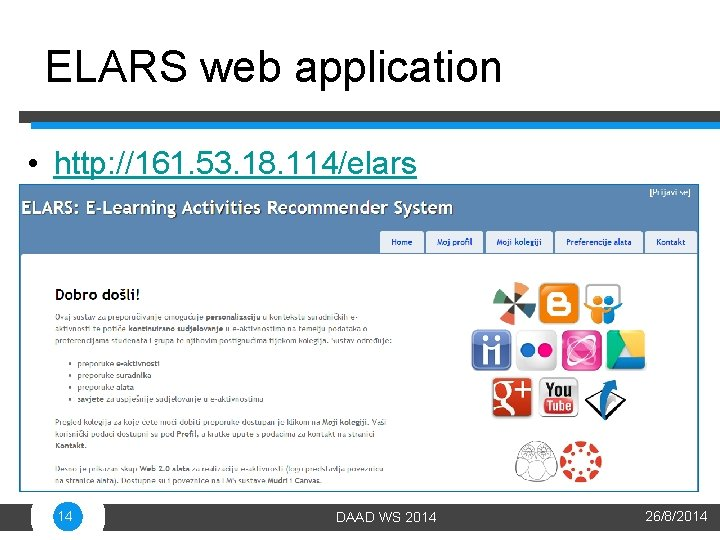 ELARS web application • http: //161. 53. 18. 114/elars 14 DAAD WS 2014 26/8/2014