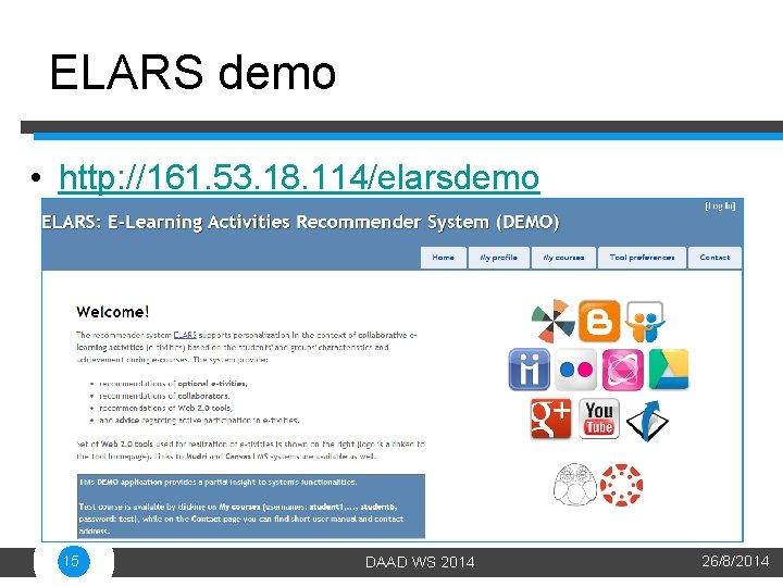 ELARS demo • http: //161. 53. 18. 114/elarsdemo 15 DAAD WS 2014 26/8/2014