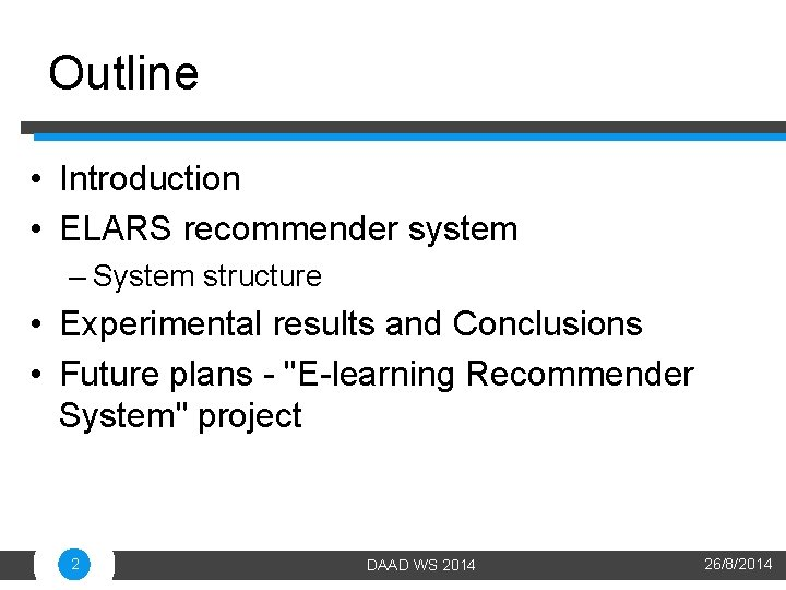 Outline • Introduction • ELARS recommender system – System structure • Experimental results and