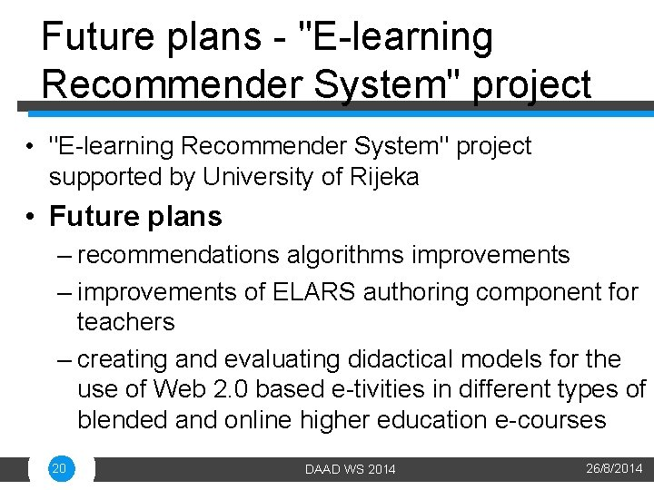 """Future plans - """"E-learning Recommender System"""" project • """"E-learning Recommender System"""" project supported by"""