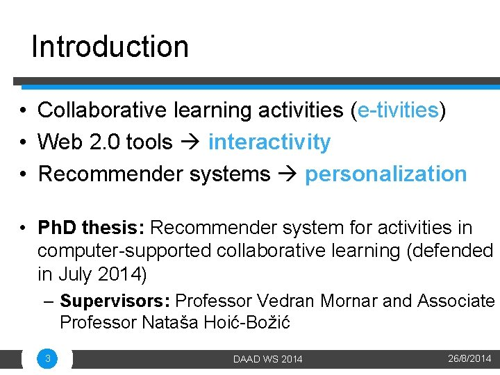 Introduction • Collaborative learning activities (e-tivities) • Web 2. 0 tools interactivity • Recommender