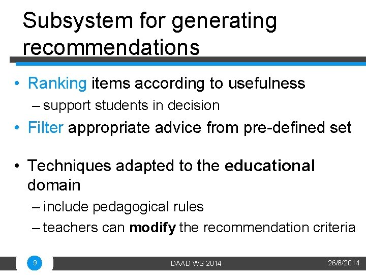 Subsystem for generating recommendations • Ranking items according to usefulness – support students in