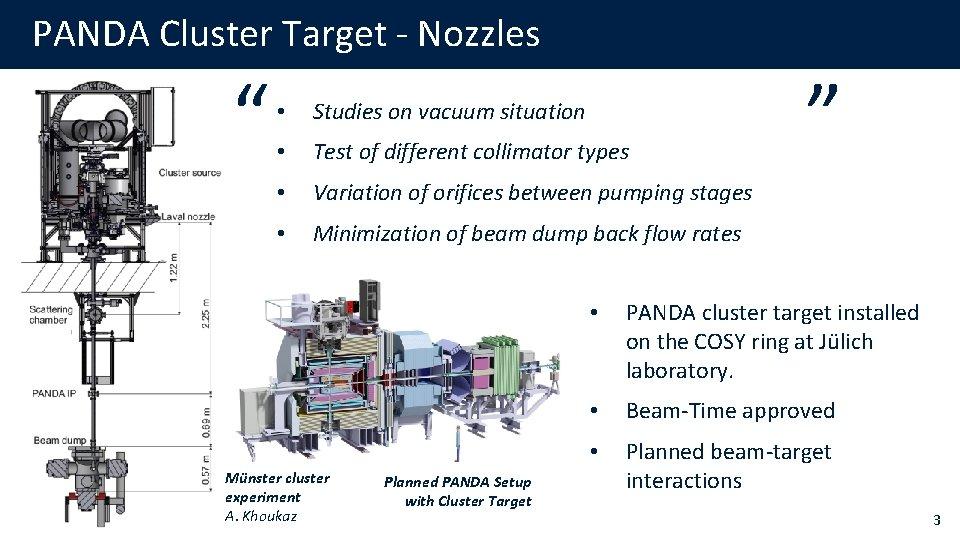 "PANDA Cluster Target - Nozzles "" • Studies on vacuum situation • Test of"