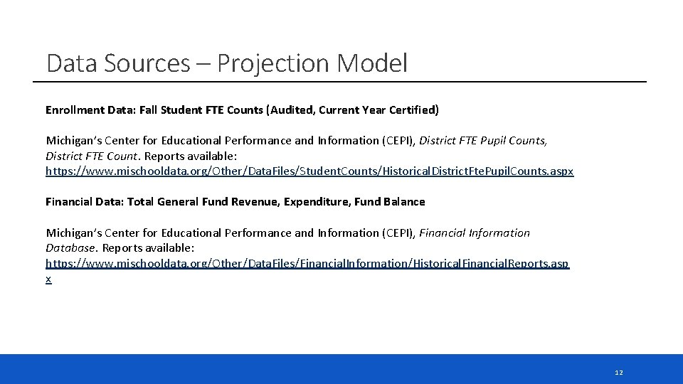 Data Sources – Projection Model Enrollment Data: Fall Student FTE Counts (Audited, Current Year