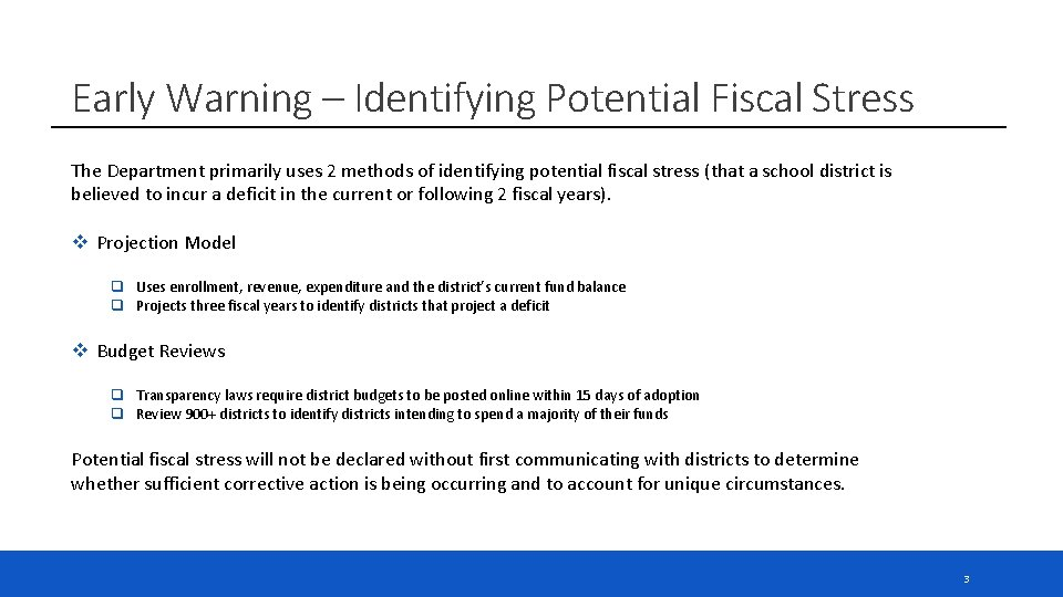 Early Warning – Identifying Potential Fiscal Stress The Department primarily uses 2 methods of
