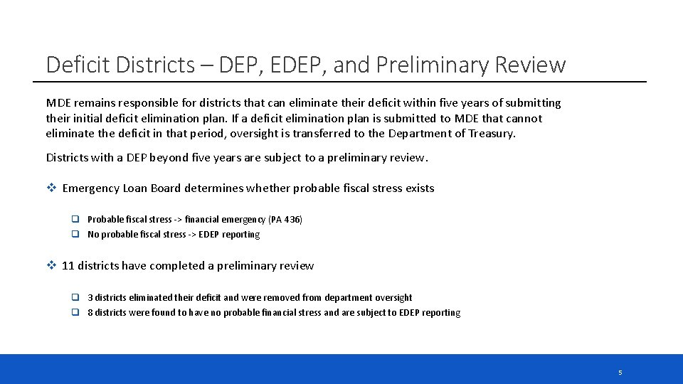 Deficit Districts – DEP, EDEP, and Preliminary Review MDE remains responsible for districts that