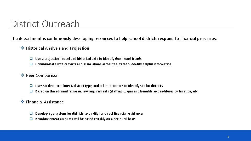 District Outreach The department is continuously developing resources to help school districts respond to