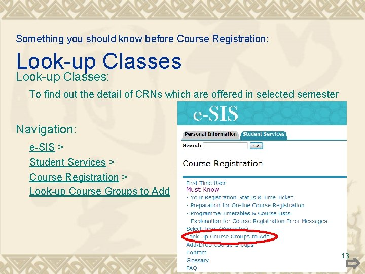 Something you should know before Course Registration: Look-up Classes: To find out the detail