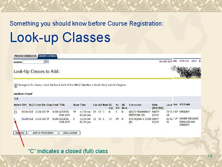 """Something you should know before Course Registration: Look-up Classes """"C"""" indicates a closed (full)"""