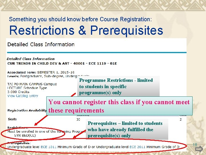Something you should know before Course Registration: Restrictions & Prerequisites Programme Restrictions - limited