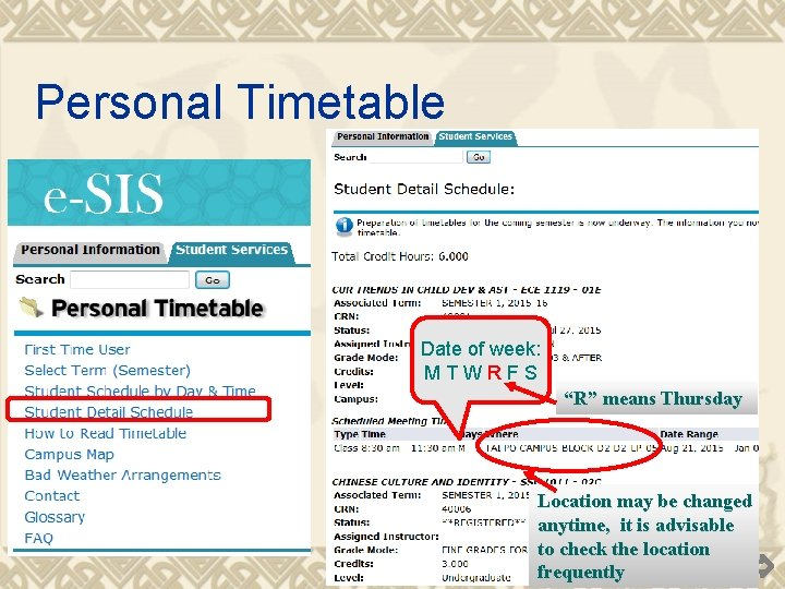 """Personal Timetable Date of week: MTWRFS """"R"""" means Thursday Location may be changed anytime,"""