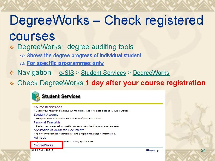 Degree. Works – Check registered courses v Degree. Works: degree auditing tools Shows the