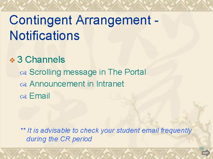 Contingent Arrangement Notifications v 3 Channels Scrolling message in The Portal Announcement in Intranet