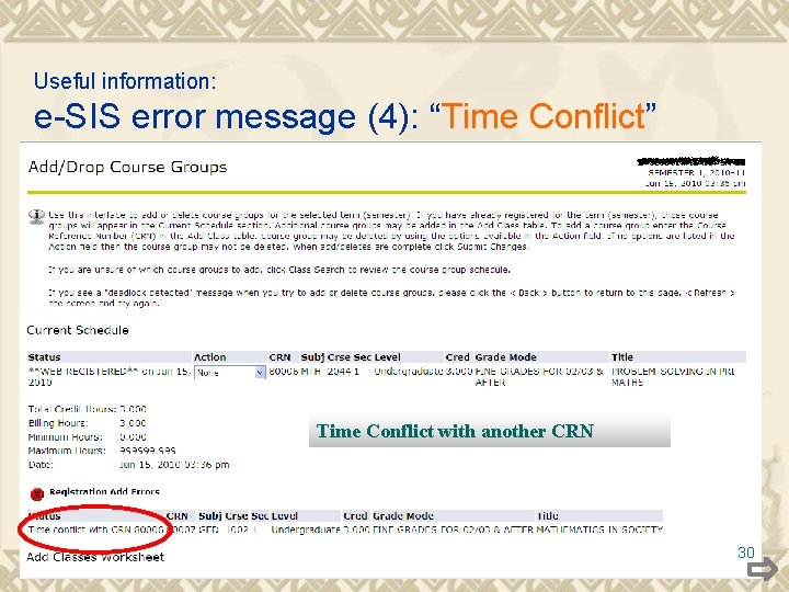 """Useful information: e-SIS error message (4): """"Time Conflict"""" Time Conflict with another CRN 30"""