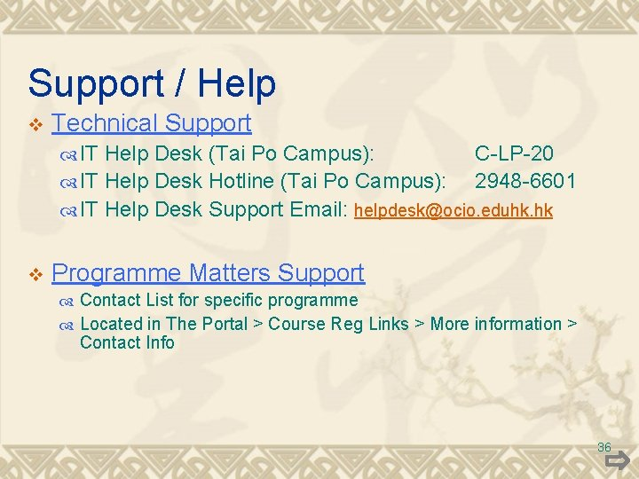 Support / Help v Technical Support IT Help Desk (Tai Po Campus): IT Help