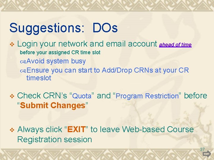 Suggestions: DOs v Login your network and email account ahead of time before your
