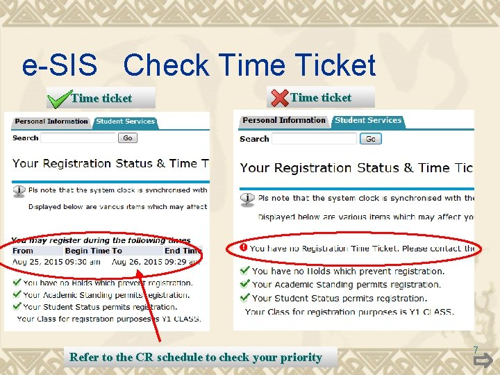 e-SIS Check Time Ticket Time ticket Refer to the CR schedule to check your