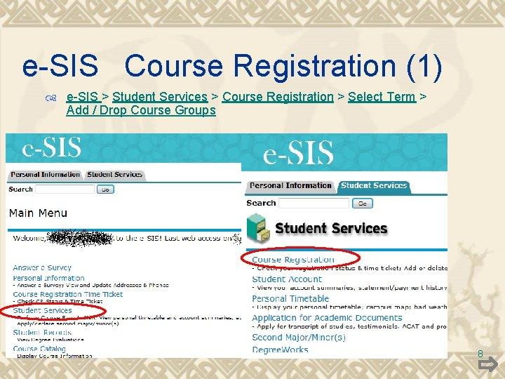 e-SIS Course Registration (1) e-SIS > Student Services > Course Registration > Select Term