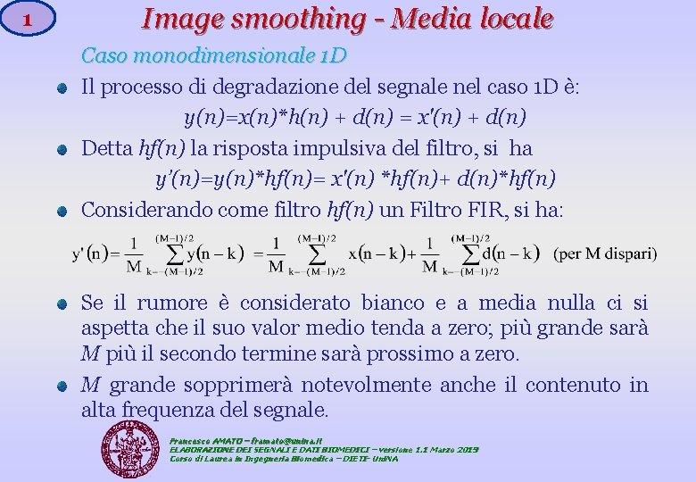 1 Image smoothing - Media locale Caso monodimensionale 1 D 1 D Il processo