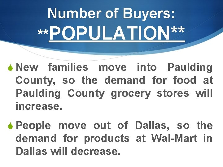 Number of Buyers: **POPULATION** S New families move into Paulding County, so the demand