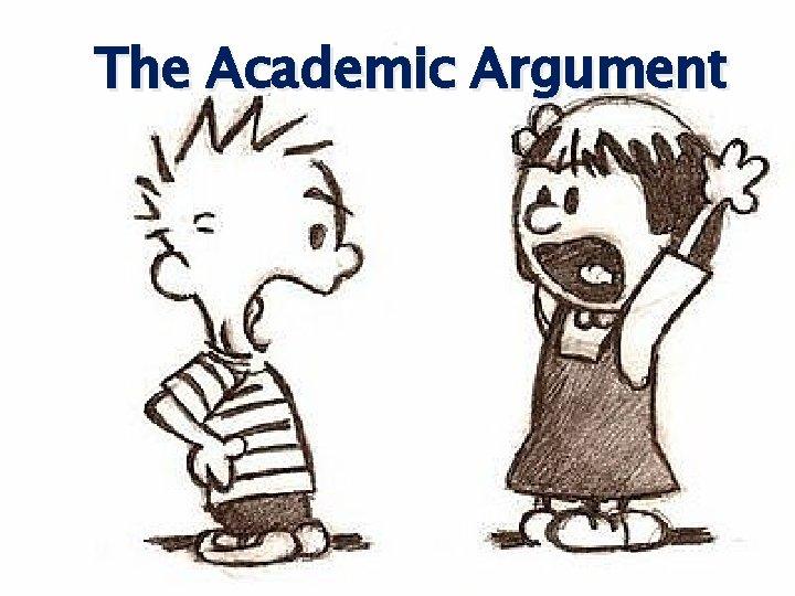 The Academic Argument