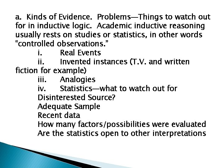 a. Kinds of Evidence. Problems—Things to watch out for in inductive logic. Academic inductive