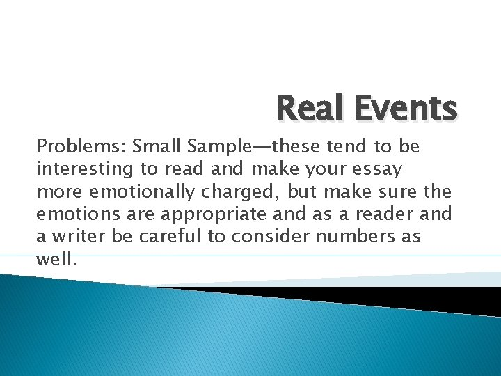 Real Events Problems: Small Sample—these tend to be interesting to read and make your