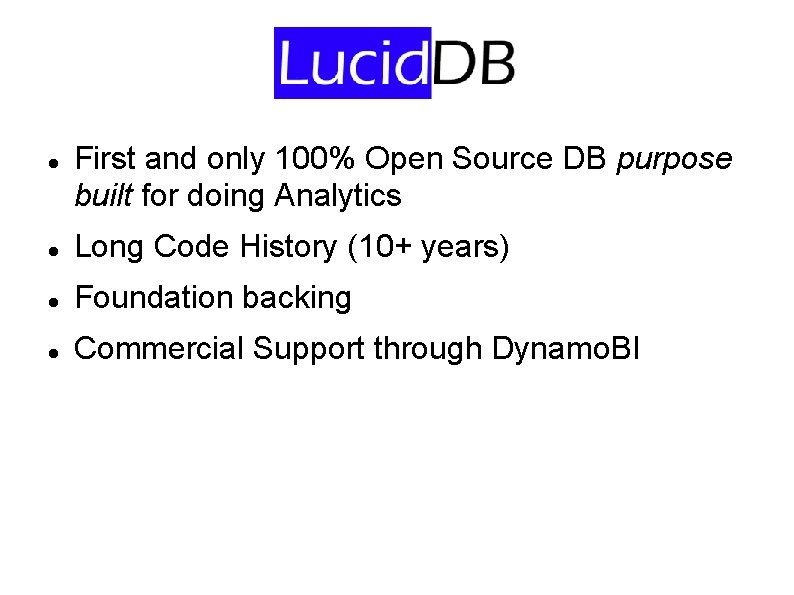 First and only 100% Open Source DB purpose built for doing Analytics Long