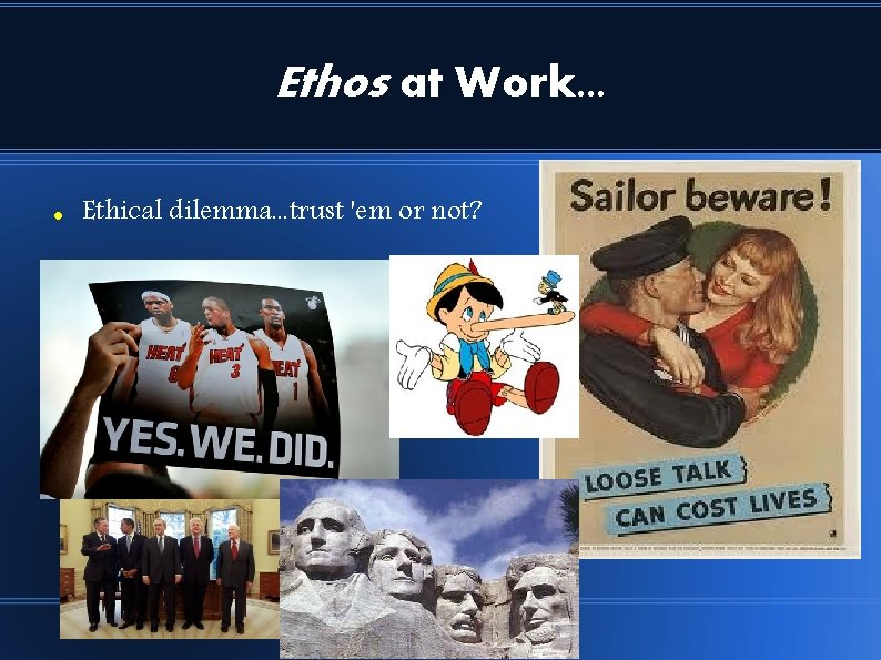 Ethos at Work. . . Ethical dilemma. . . trust 'em or not?